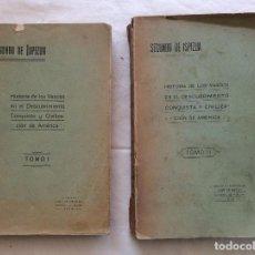 Libros antiguos: HISTORIA DE LOS VASCOS EN EL DESCUBRIMIENTODE AMÉRICA 1915-2VOL.DEDICATORIA DEL AUTOR. Lote 216877483