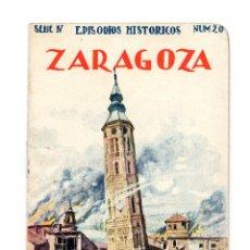 Libros antiguos: ZARAGOZA.- EPISODIOS HISTORICOS. SERIE IV. Nº 20.- 16 PAG.. Lote 217030176