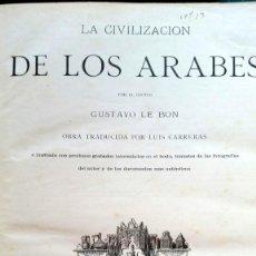 Libros antiguos: LA CIVILIZACIÓN DE LOS ÁRABES - GUSTAVO LE BON MONTANER. Lote 217175788