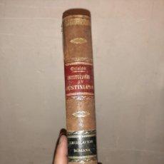 Libros antiguos: EXPLICACION HISTORICA DE LAS INSTITUCIONES DEL EMPERADOR JUSTINIANO POR M. ORTOLÁN , 1879. Lote 218121336