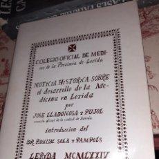 Libros antiguos: COLEGIO OFICIAL DE MEDICOS DE LERIDA, NOTICIA HISTORICA SOBRE LA MEDICINA EL LERIDA,POR J. LLADONOSA. Lote 218437027