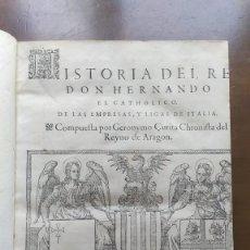 Libros antiguos: HISTORIA DEL REY DON HERNANDO EL CATHOLICO DE LAS EMPRESAS, Y LIGAS DE ITALIA AÑO 1580 XVI ARAGÓN. Lote 218997230