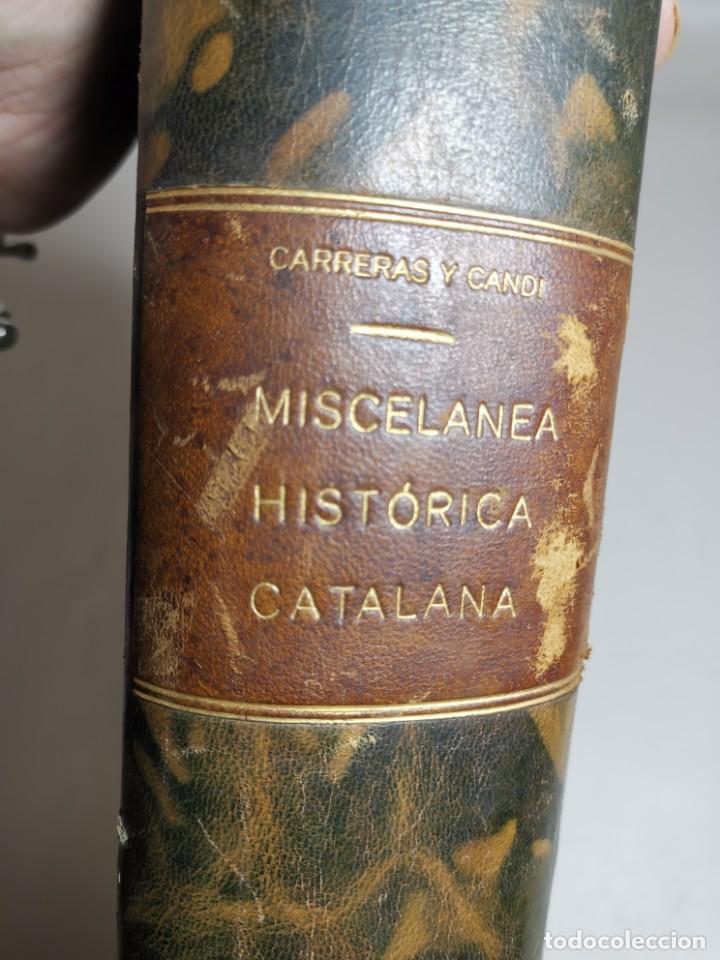 Libros antiguos: MISCELANEA HISTÓRICA CATALANA. - F. CARRERAS Y CANDI (obra completa)1905-1906 con autografo dedicado - Foto 17 - 219273495
