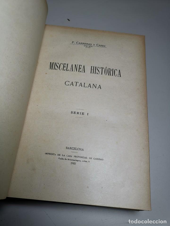Libros antiguos: MISCELANEA HISTÓRICA CATALANA. - F. CARRERAS Y CANDI (obra completa)1905-1906 con autografo dedicado - Foto 22 - 219273495