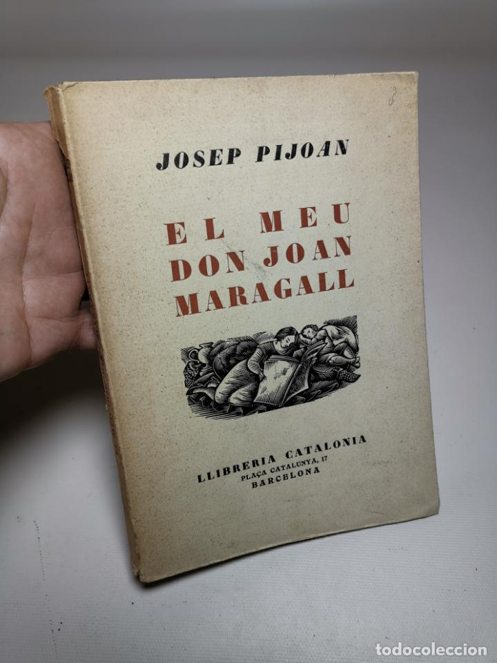 EL MEU DON JOAN MARAGALL / J. PIJOAN. BCN : CATALONIA, S.A. 20X15CM. 120 P (Libros antiguos (hasta 1936), raros y curiosos - Historia Antigua)