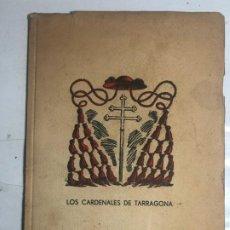 Livres anciens: LOS CARDENALES DE TARRAGONA - TORRES & VIRGILI - SIN ESTRENAR. Lote 220077280