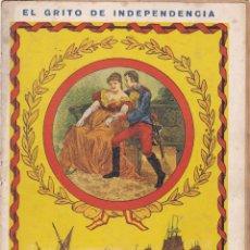 Libros antiguos: EL GRITO DE INDEPENDENCIA CUADERNO Nº 16--- PAGINAS DEL Nº 241- AL Nº 256. Lote 221859286