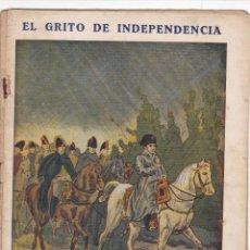 Libros antiguos: EL GRITO DE INDEPENDENCIA CUADERNO Nº 21 -- PAGINAS DEL Nº 321 -- AL -- Nº 336. Lote 221859576