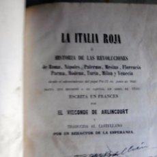 Libros antiguos: LA ITALIA ROJA-VIZCONDE DE ARLINCOURT-- MADRID 1851. Lote 221920620