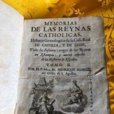Libros antiguos: MEMORIAS DE LAS REYNAS CATHOLICAS. 1761. TOMO II.. Lote 222149131