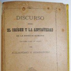 Libros antiguos: DISCURSO SOBRE EL ORÍGEN Y LA ANTIGÜEDAD DE LA ESPECIE HUMANA. ALEJANDRO H. HERNÁNDEZ. 1888.. Lote 222622062