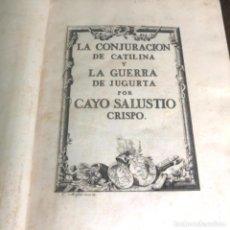 Libros antiguos: LA CONJURACIÓN DE CATILINA Y LA GUERRA DE JUGURTA. SALUSTIO EN ESPAÑOL POR IBARRA AÑO 1772. Lote 223258452