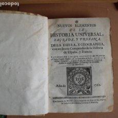 Libros antiguos: NUEVOS ELEMENTOS DE LA HISTORIA UNIVERSAL SAGRADA Y PROFETA 1762. Lote 223325745