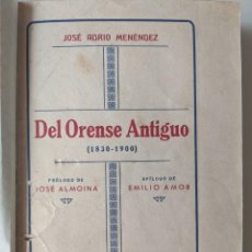 Libros antiguos: DEL ORENSE ANTIGUO - JOSE ADRIO MENENDEZ PRIMERA EDICION 1935 IMPRENTA PAPELERIA RELIEVE FIRMA AUTOR. Lote 223577695