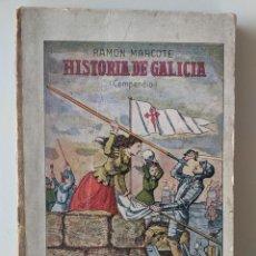 Libros antiguos: HISTORIA DE GALICIA - COMPENDIO - RAMON MARCOTE - SEGUNDA EDICION 1925 - FIRMA AUTOR. Lote 223578313