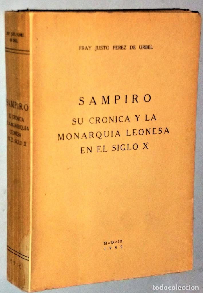 SAMPIRO. SU CRÓNICA Y LA MONARQUÍA LEONESA EN EL SIGLO X (Libros antiguos (hasta 1936), raros y curiosos - Historia Antigua)