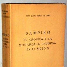 Libros antiguos: SAMPIRO. SU CRÓNICA Y LA MONARQUÍA LEONESA EN EL SIGLO X. Lote 224559098