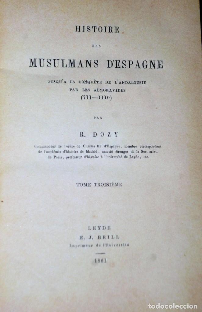 Libros antiguos: HISTOIRE DES MUSULMANS D´ESPAGNE JUSQU´À LA CONQUÊTE DE LANDALOUSIE PAR LES ALMORAVIDES (711-1110). - Foto 3 - 224693330