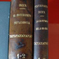 Libros antiguos: EL ENCUBIERTO DE VALENCIA Y LA CAMPANA DE LA UNIÓN. DON VICENTE BOIX -- 1921. Lote 225484710
