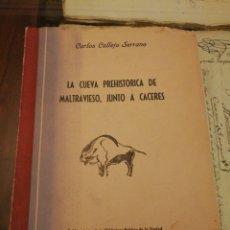 Libros antiguos: LA CUEVA PREHITORICA DE MALTRAVIESA JUNTO A CÁCERES. 1958. Lote 228331008