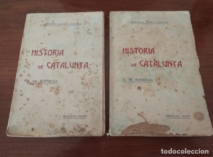 HISTORIA DE CATALUNYA POR A.DE BOFARULL 1906 (TOMO I Y II) (Libros antiguos (hasta 1936), raros y curiosos - Historia Antigua)
