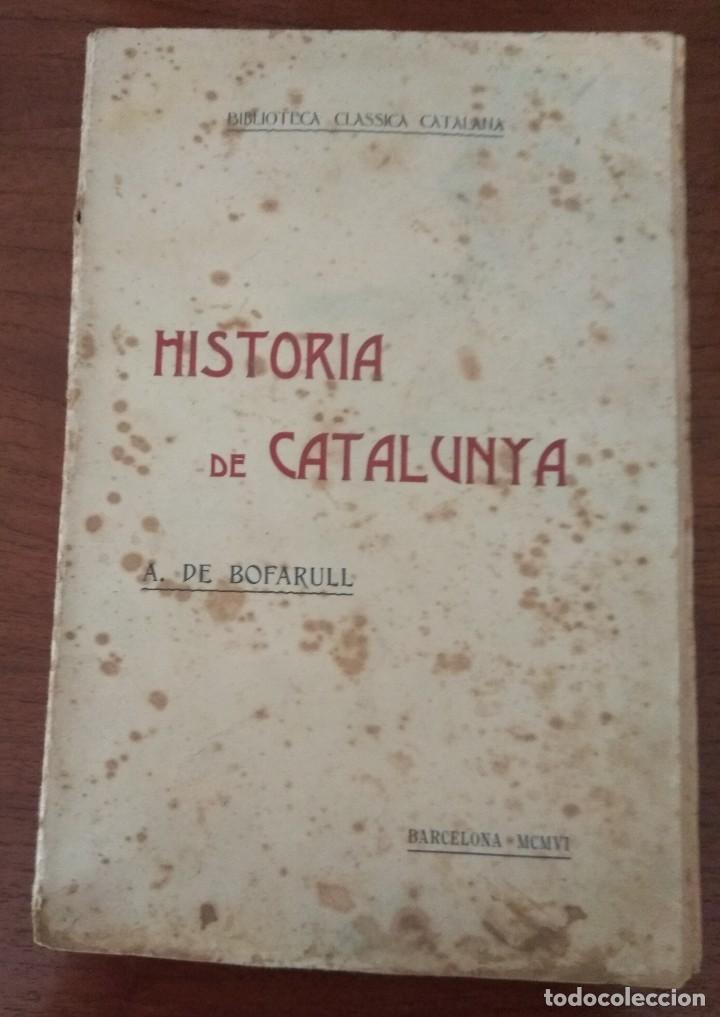 Libros antiguos: HISTORIA DE CATALUNYA POR A.DE BOFARULL 1906 (TOMO I Y II) - Foto 4 - 229026985