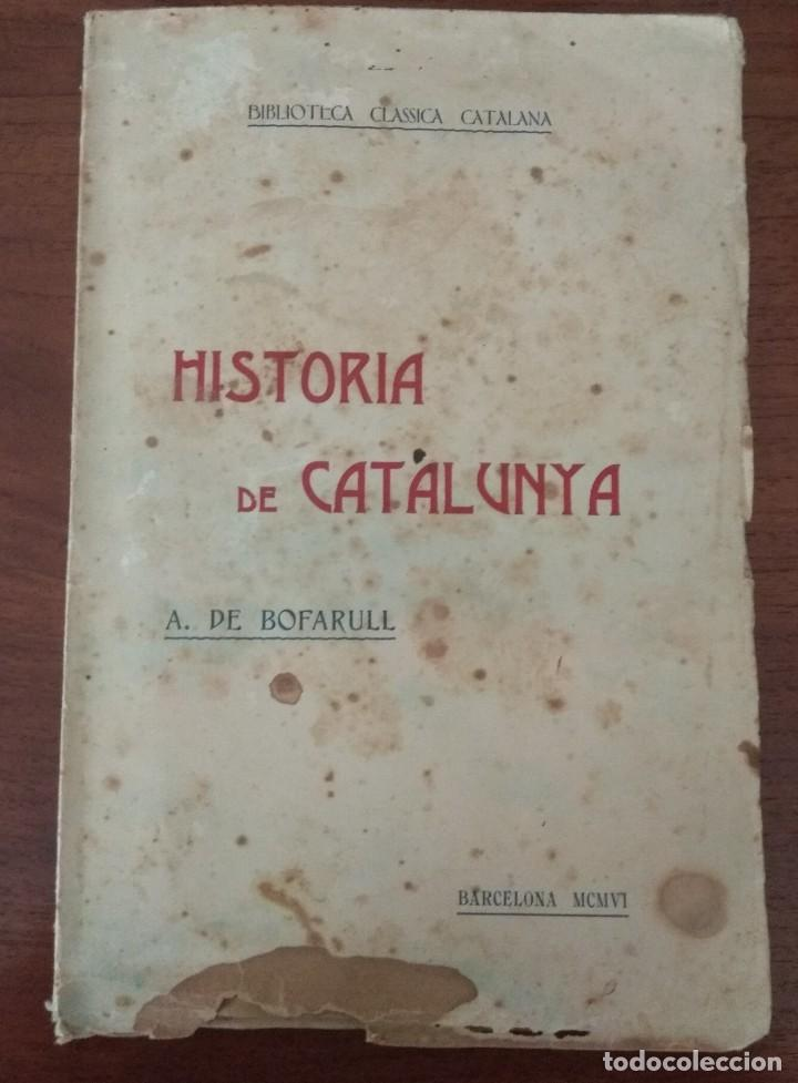 Libros antiguos: HISTORIA DE CATALUNYA POR A.DE BOFARULL 1906 (TOMO I Y II) - Foto 5 - 229026985