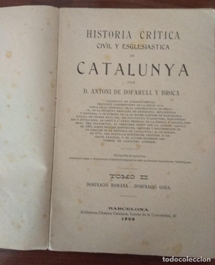 Libros antiguos: HISTORIA DE CATALUNYA POR A.DE BOFARULL 1906 (TOMO I Y II) - Foto 6 - 229026985