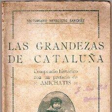 Libros antiguos: LAS GRANDEZAS DE CATALUÑA. Lote 229241415