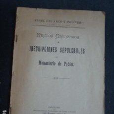 Livros antigos: ÁNGEL DEL ARCO Y MOLINERO. RESTOS ARTÍSTICOS É INSCRIPCIONES SEPULCRALES DEL MONASTERIO DE POBLET.. Lote 229397410