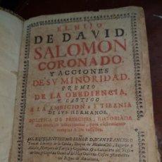 Libros antiguos: EL HIJO DE DAVID SALOMON CORONADO Y ACCIONES DE SU MINORIDAD, PREMIO DE LA OBEDIENCIA Y CASTIGO A LA. Lote 230341540