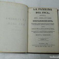 Libros antiguos: LA FLORIDA DEL INCA - ESCRITA POR EL INCA GARCILASO DE LA VEGA - TOMO VI -- MADRID ,1829. Lote 230444835
