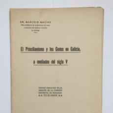 Libros antiguos: SEPARATA:EL PRISCILIANISMO Y LOS GODOS EN GALICIA, A MEDIADOS DEL SIGLO V(MARCELO MACÍAS)ORENSE 1931. Lote 231977710
