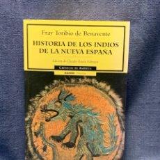 Libros antiguos: HISTORIA DE LOS INDIOS DE LA NUEVA ESPAÑA FRAY TORIBIO DE BENAVENTE 21X14CMS. Lote 233635610