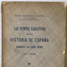 Libros antiguos: LAS FUENTES NARRATIVAS DE LA HISTORIA DE ESPAÑA DURANTE LA EDAD MEDIA, 417-1474. DEDICADO.. Lote 233676140
