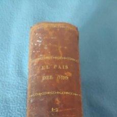 Libros antiguos: EL PAIS DEL ORO - DESCUBRIMIENTO Y CONQUISTA DEL PERU - TOMO 1-2 . AÑO 1869.URBANO MANINI.EDITOR.. Lote 234551980