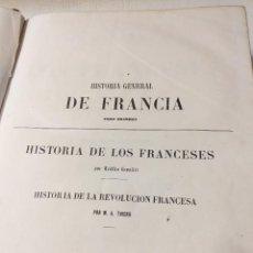 Libros antiguos: AÑO 1853 HISTORIA GENERAL DE FRANCIA TOMO PRIMERO HISTORIA DE LOS FRANCESES Y LA REVOLUCIÓN FRANCESA. Lote 235841255