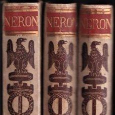 Libros antiguos: NERÓN -OBRA COMPLETA POR EMILIO CASTELAR - 1891-93 -ED MONTANER Y SIMON -MAGNIFICA EDICIÓN ILUSTRADA. Lote 237125770