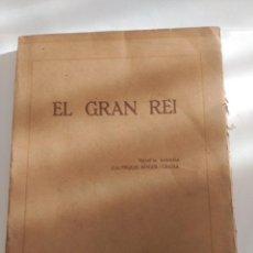 Libros antiguos: EL GRAN REI. Lote 237336350