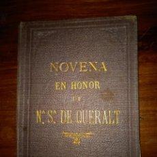 Libros antiguos: NOVENA EN HONOR A NUESTRA SEÑORA DE QUERALT 1878. Lote 243833810