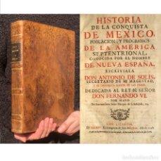 Libros antiguos: AÑO 1748 - HISTORIA DE LA CONQUISTA DE MEXICO - ANTONIO DE SOLIS - MEJICO. Lote 244007850