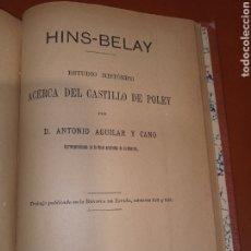 Libros antiguos: HINS - BELAY ESTUDIO HISTÓRICO ACERCA DEL CASTILLO DE POLEY AGUILAR Y CANO 1892. Lote 244432030