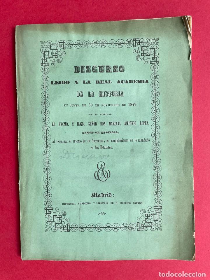 1850 - DISCURSO LEIDO A LA REAL ACADEMIA DE HISTORIA POR EL BARON DE LAJOYOSA (Libros antiguos (hasta 1936), raros y curiosos - Historia Antigua)