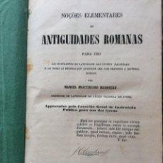 Libros antiguos: MARRECAS (MANUEL MARTINIANO) - NOÇÕES PRIMARIAS DE ANTIGÜIDADES ROMANAS, 1864. Lote 244732975