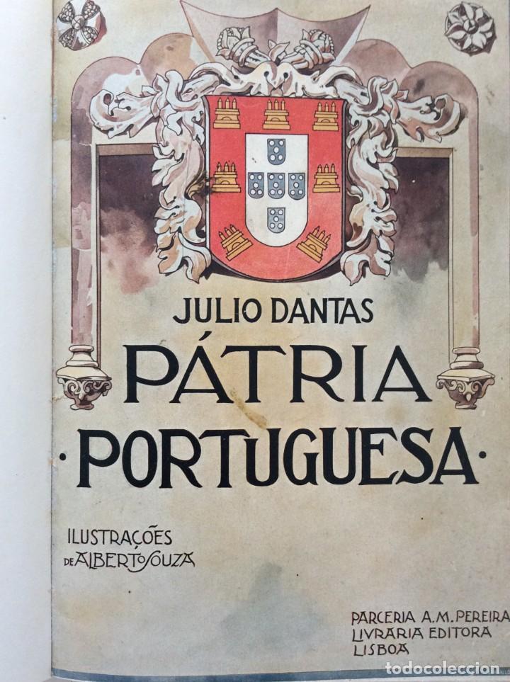 PATRIA PORTUGUESA. POR JÚLIO DANTAS ILUSTRACIONES DE ALBERTO DE SOUSA. 2-ª EDICION, 1915. MUY RARO. (Libros antiguos (hasta 1936), raros y curiosos - Historia Antigua)