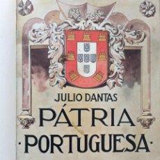 Libros antiguos: PATRIA PORTUGUESA. POR JÚLIO DANTAS ILUSTRACIONES DE ALBERTO DE SOUSA. 2-ª EDICION, 1915. MUY RARO.. Lote 244877115