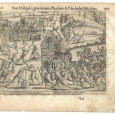 Libros antiguos: 1616 GRABADO DEL LIBRO LAS GUERRAS DE NASSAU. PERSECUCIONES MENONITAS EN 1578. DON JUAN DE AUSTRIA. Lote 244926650