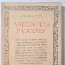 Libros antiguos: OTEYZA, LUIS DE - ANÉCDOTAS PICANTES - MADRID C. 1918 - 1ª EDICIÓN. Lote 251847230