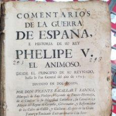 Livros antigos: COMENTARIOS DE LA GUERRA DE ESPAÑA E HISTORIA DE SU REY PHELIPE V EL ANIMOSO. V. BACALLAR (1725). Lote 252022435