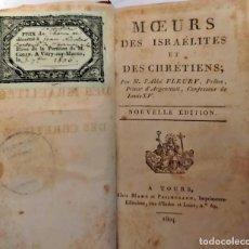 Libros antiguos: AÑO 1804. COSTUMBRES DE ISRAELITAS Y CRISTIANOS. VER EX-LIBRIS. RARO LIBRO DE 217 AÑOS DE ANTIGÜEDAD. Lote 254047685